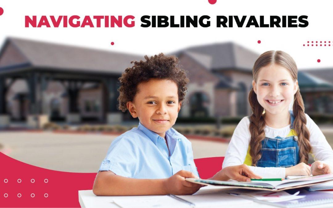 Navigating Sibling Rivalries